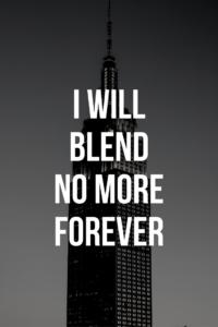 I Will Blend No More Forever